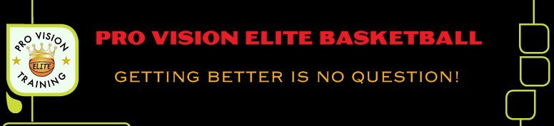 Pro Vision Elite Basketball - GETTING BETTER IS NO QUESTION!